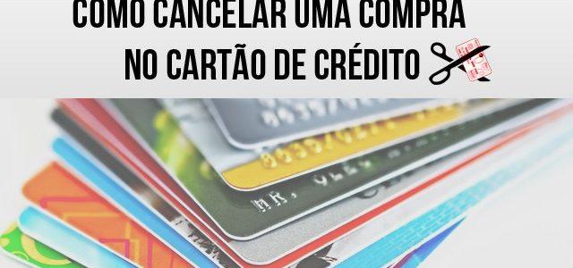 Cancelar compra no cartão de crédito